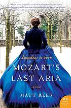 Mozart's last aria : a novel
