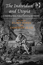 The individual and utopia : a multidisciplinary study of humanity and perfection