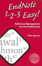 EndNote® 1-2-3 easy! : reference management for the professional