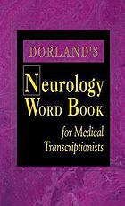 Dorland's neurology word book : for medical transcriptionists
