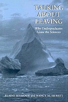 Talking about leaving : why undergraduates leave the sciences