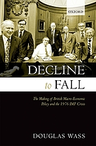 Decline to fall : the making of British macro-economic policy and the 1976 IMF crisis