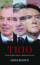 Trio : inside the Blair, Brown, Mandelson project