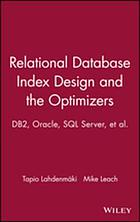 Relational database index design and the optimizers : DB2, Oracle, SQL server et al.