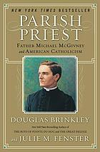 Parish priest : Father Michael McGivney and American Catholicism