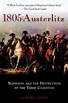 1805, Austerlitz : Napoleon and the destruction of the Third Coalition