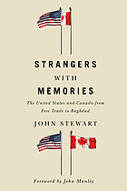 Strangers with memories : the United States and Canada from free trade to Baghdad