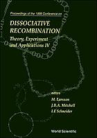 Dissociative recombination : theory, experiment, and applications IV : proceedings of the 1999 conference on : Stockholm, Sweden, 16-20 June 1999