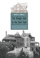 The shingle style and the stick style : architectural theory and design from Downing to the origins of Wright