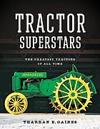 Tractor superstars : the greatest tractors of all time