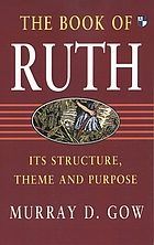 The Book of Ruth : its structure, theme and purpose