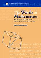 The words of mathematics : an etymological dictionary of mathematical terms used in English