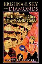 Krishna in the sky with diamonds : the Bhagavad Gita as psychedelic guide