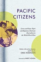 Pacific citizens : Larry and Guyo Tajiri and Japanese American journalism in the World War II era