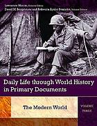 Daily life through world history in primary documents / 3. The modern world.