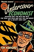 The undercover economist : exposing why the rich... by  Tim Harford