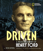 Driven : a photobiography of Henry Ford