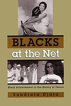 Blacks at the net : Black achievement in the history of tennis. Volume 2