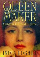 Queenmaker : a novel of King David's Queen