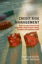 Credit risk management : basic concepts : financial risk components, rating analysis, models, economic and regulatory capital