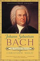 Johann Sebastian Bach : the learned musician