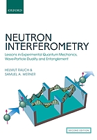 Neutron interferometry : lessons in experimental quantum mechanics, wave-partical duality, and entanglement