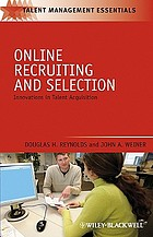 Online recruiting and selection : innovations in talent acquisition