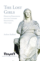 The lost girls : Demeter-Persephone and the literary imagination, 1850-1930