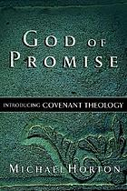 God of promise : introducing covenant theology