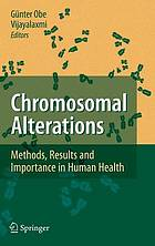 Chromosomal alterations : methods, results, and importance in human health