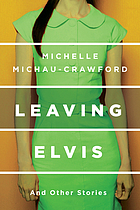 Leaving Elvis : and other stories