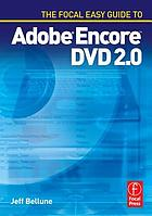 The Focal easy guide to Adobe Encore DVD 2.0