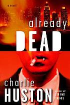 Already dead : a novel