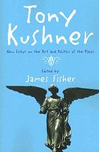 Tony Kushner : new essays on the art and politics of the plays