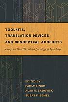 Toolkits, translation devices, and conceptual accounts : essays on Basil Bernstein's sociology of knowledge