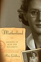 Motherland : growing up with the Holocaust
