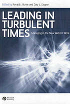 Leading in turbulent times : managing in the new world of work