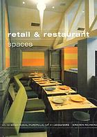 Retail and restaurant spaces : an international portfolio of 41 designers