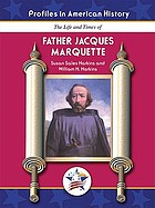 The life and times of Father Jacques Marquette