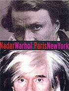 Nadar--Warhol, Paris--New York : photography and fame