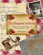 The keepsake cookbook : gathering delicious memories one recipe at a time