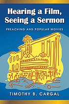 Hearing a film, seeing a sermon : preaching and popular movies