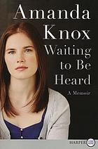 Waiting to be heard : a memoir