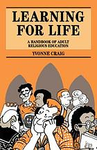 Learning for life : a handbook of adult religious education
