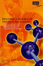 Building a science of nursing education : foundation for evidence-based teaching-learning