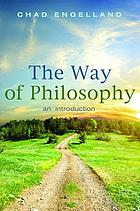 The way of philosophy : an introduction