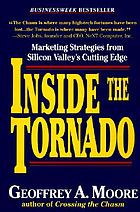 Inside the tornado : marketing strategies from Silicon Valley's cutting edge