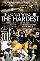 Ones who hit the hardest : the steelers, the cowboys, the '7os, and the fight for america's soul.