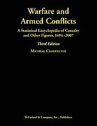 Warfare and armed conflicts : a statistical encyclopedia of casualty and other figures, 1494-2007