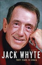 Jack Whyte : forty years in Canada : a memoir